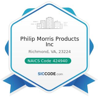 Philip Morris Products Inc - NAICS Code 424940 - Tobacco and Tobacco Product Merchant Wholesalers