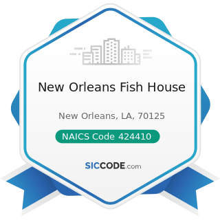 New Orleans Fish House - NAICS Code 424410 - General Line Grocery Merchant Wholesalers