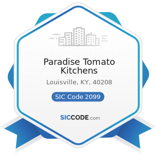 Paradise Tomato Kitchens - SIC Code 2099 - Food Preparations, Not Elsewhere Classified
