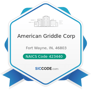 American Griddle Corp - NAICS Code 423440 - Other Commercial Equipment Merchant Wholesalers