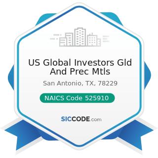 US Global Investors Gld And Prec Mtls - NAICS Code 525910 - Open-End Investment Funds