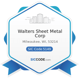 Walters Sheet Metal Corp - SIC Code 5149 - Groceries and Related Products, Not Elsewhere...