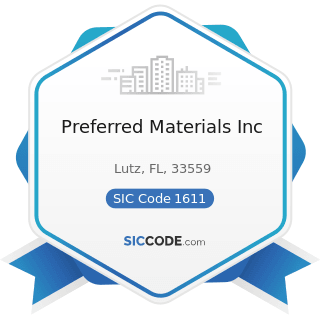 Preferred Materials Inc - SIC Code 1611 - Highway and Street Construction, except Elevated...