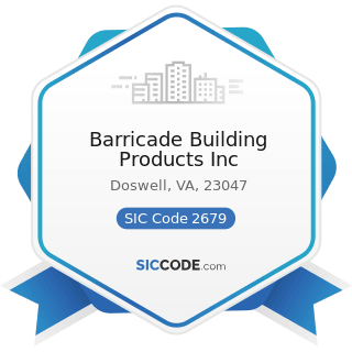 Barricade Building Products Inc - SIC Code 2679 - Converted Paper and Paperboard Products, Not...