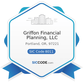 Griffon Financial Planning, LLC - SIC Code 8011 - Offices and Clinics of Doctors of Medicine