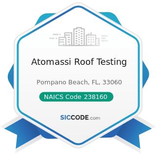 Atomassi Roof Testing - NAICS Code 238160 - Roofing Contractors