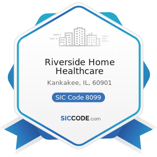 Riverside Home Healthcare - SIC Code 8099 - Health and Allied Services, Not Elsewhere Classified