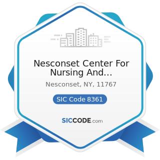 Nesconset Center For Nursing And Rehabilitation - SIC Code 8361 - Residential Care