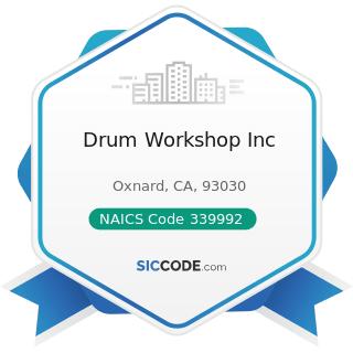 Drum Workshop Inc - NAICS Code 339992 - Musical Instrument Manufacturing