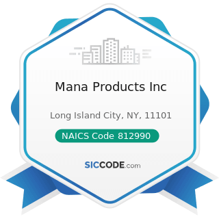 Mana Products Inc - NAICS Code 812990 - All Other Personal Services