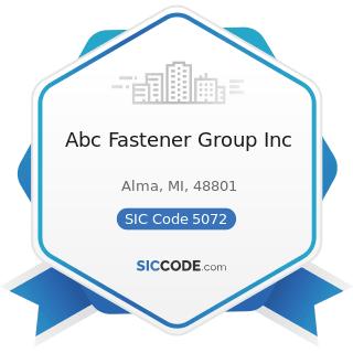 Abc Fastener Group Inc - SIC Code 5072 - Hardware