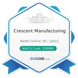 Crescent Manufacturing - NAICS Code 339999 - All Other Miscellaneous Manufacturing