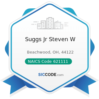 Suggs Jr Steven W - NAICS Code 621111 - Offices of Physicians (except Mental Health Specialists)