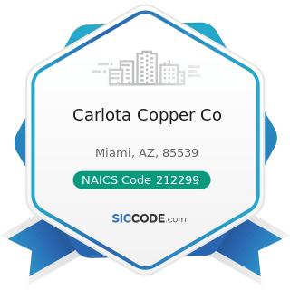 Carlota Copper Co - NAICS Code 212299 - All Other Metal Ore Mining