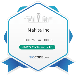 Makita Inc - NAICS Code 423710 - Hardware Merchant Wholesalers