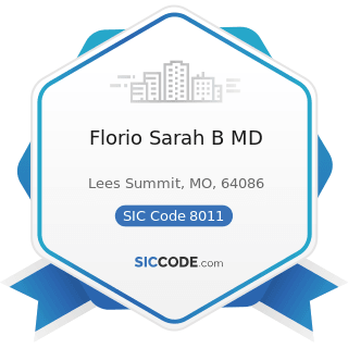 Florio Sarah B MD - SIC Code 8011 - Offices and Clinics of Doctors of Medicine