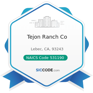Tejon Ranch Co - NAICS Code 531190 - Lessors of Other Real Estate Property