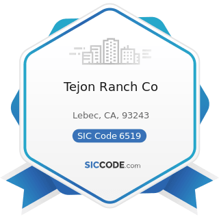 Tejon Ranch Co - SIC Code 6519 - Lessors of Real Property, Not Elsewhere Classified