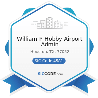 William P Hobby Airport Admin - SIC Code 4581 - Airports, Flying Fields, and Airport Terminal...
