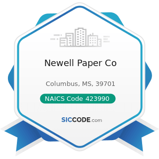 Newell Paper Co - NAICS Code 423990 - Other Miscellaneous Durable Goods Merchant Wholesalers