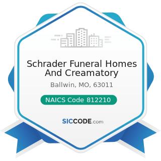 Schrader Funeral Homes And Creamatory - NAICS Code 812210 - Funeral Homes and Funeral Services