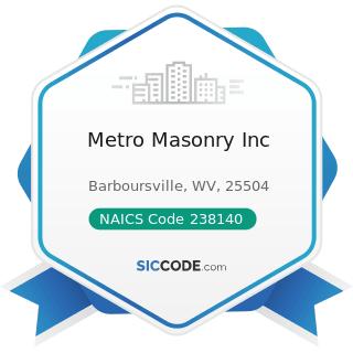 Metro Masonry Inc - NAICS Code 238140 - Masonry Contractors