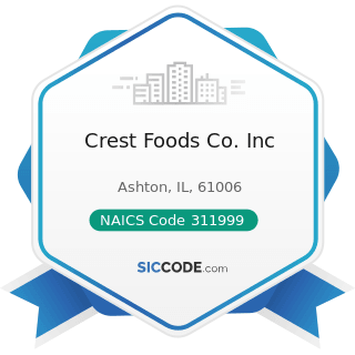 Crest Foods Co. Inc - NAICS Code 311999 - All Other Miscellaneous Food Manufacturing