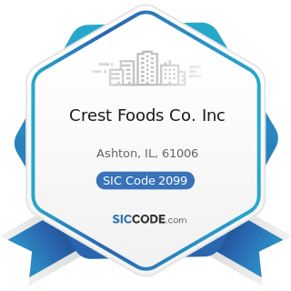 Crest Foods Co. Inc - SIC Code 2099 - Food Preparations, Not Elsewhere Classified