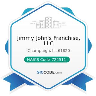 Jimmy John's Franchise, LLC - NAICS Code 722511 - Full-Service Restaurants