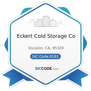 Eckert Cold Storage Co - SIC Code 0191 - General Farms, Primarily Crop