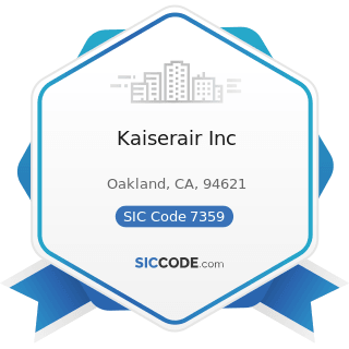 Kaiserair Inc - SIC Code 7359 - Equipment Rental and Leasing, Not Elsewhere Classified