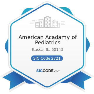 American Acadamy of Pediatrics - SIC Code 2721 - Periodicals: Publishing, or Publishing and...