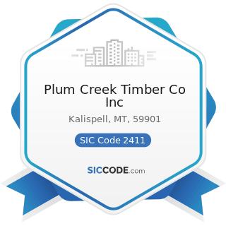 Plum Creek Timber Co Inc - SIC Code 2411 - Logging