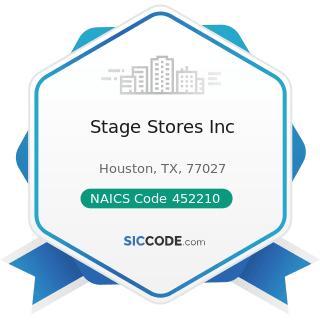 Stage Stores Inc - NAICS Code 452210 - Department Stores