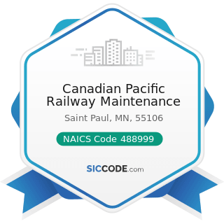 Canadian Pacific Railway Maintenance - NAICS Code 488999 - All Other Support Activities for...