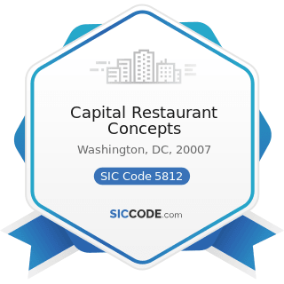 Capital Restaurant Concepts - SIC Code 5812 - Eating Places