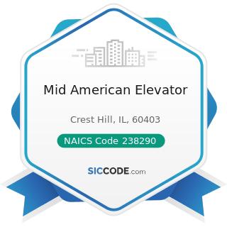 Mid American Elevator - NAICS Code 238290 - Other Building Equipment Contractors