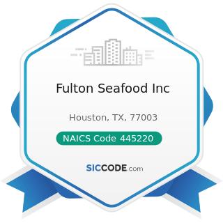 Fulton Seafood Inc - NAICS Code 445220 - Fish and Seafood Markets
