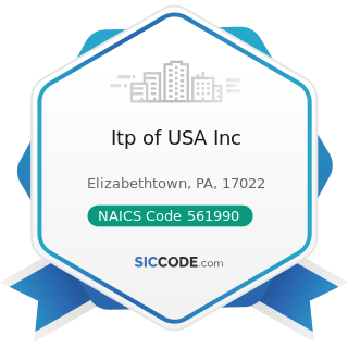 Itp of USA Inc - NAICS Code 561990 - All Other Support Services