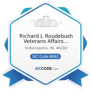 Richard L Roudebush Veterans Affairs Medical Center - SIC Code 8062 - General Medical and...