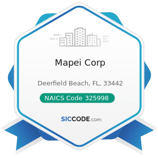 Mapei Corp - NAICS Code 325998 - All Other Miscellaneous Chemical Product and Preparation...