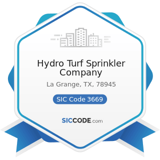 Hydro Turf Sprinkler Company - SIC Code 3669 - Communications Equipment, Not Elsewhere Classified