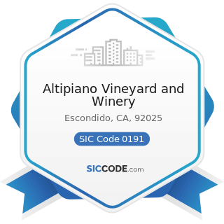 Altipiano Vineyard and Winery - SIC Code 0191 - General Farms, Primarily Crop