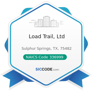 Load Trail, Ltd - NAICS Code 336999 - All Other Transportation Equipment Manufacturing