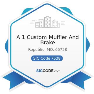 A 1 Custom Muffler And Brake - SIC Code 7538 - General Automotive Repair Shops