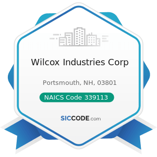 Wilcox Industries Corp - NAICS Code 339113 - Surgical Appliance and Supplies Manufacturing