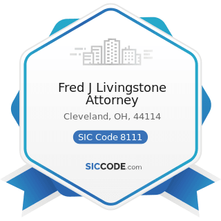 Fred J Livingstone Attorney - SIC Code 8111 - Legal Services
