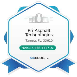 Pri Asphalt Technologies - NAICS Code 541715 - Research and Development in the Physical,...