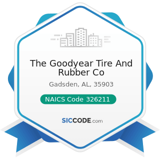 The Goodyear Tire And Rubber Co - NAICS Code 326211 - Tire Manufacturing (except Retreading)
