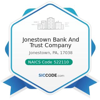 Jonestown Bank And Trust Company - NAICS Code 522110 - Commercial Banking